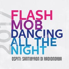 Flash Mob - Dancing all the night